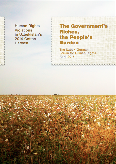 The Government's Riches, the People's Burden: Human Rights Violations in Uzbekistan's 2014 Cotton Harvest